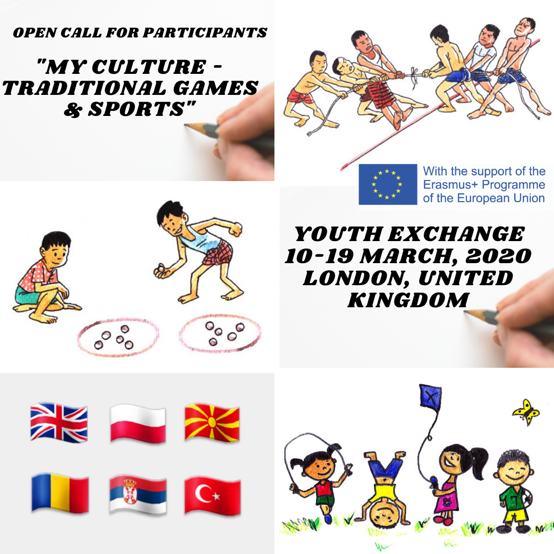 "Youth Exchange  ""My Culture- Traditional Sports & Games"", 10 – 19 March, 2020- London, UK"
