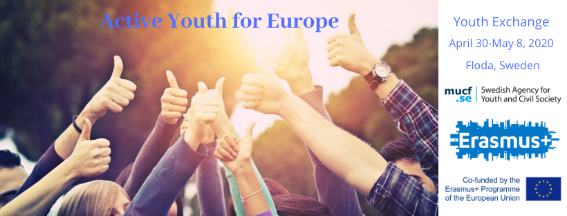 "Youth Exchange ""Active Youth For Europe"", 30 – 08 April, 2020- Floda, Sweden"