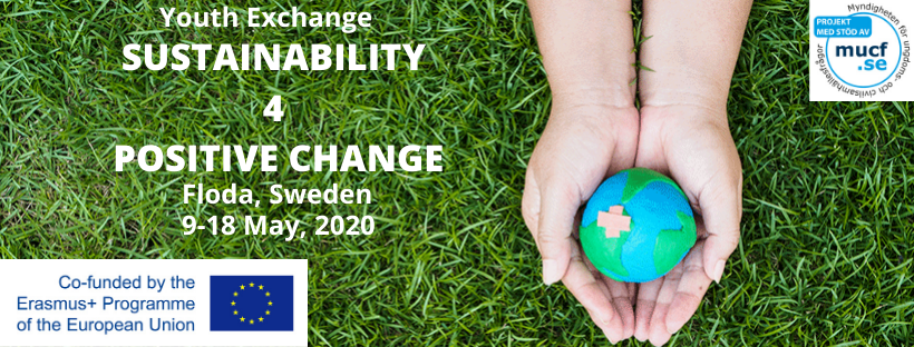 Youth Exchange 'Sustainability 4 Positive Change', 09-18 May 2020, Floda, Sweden