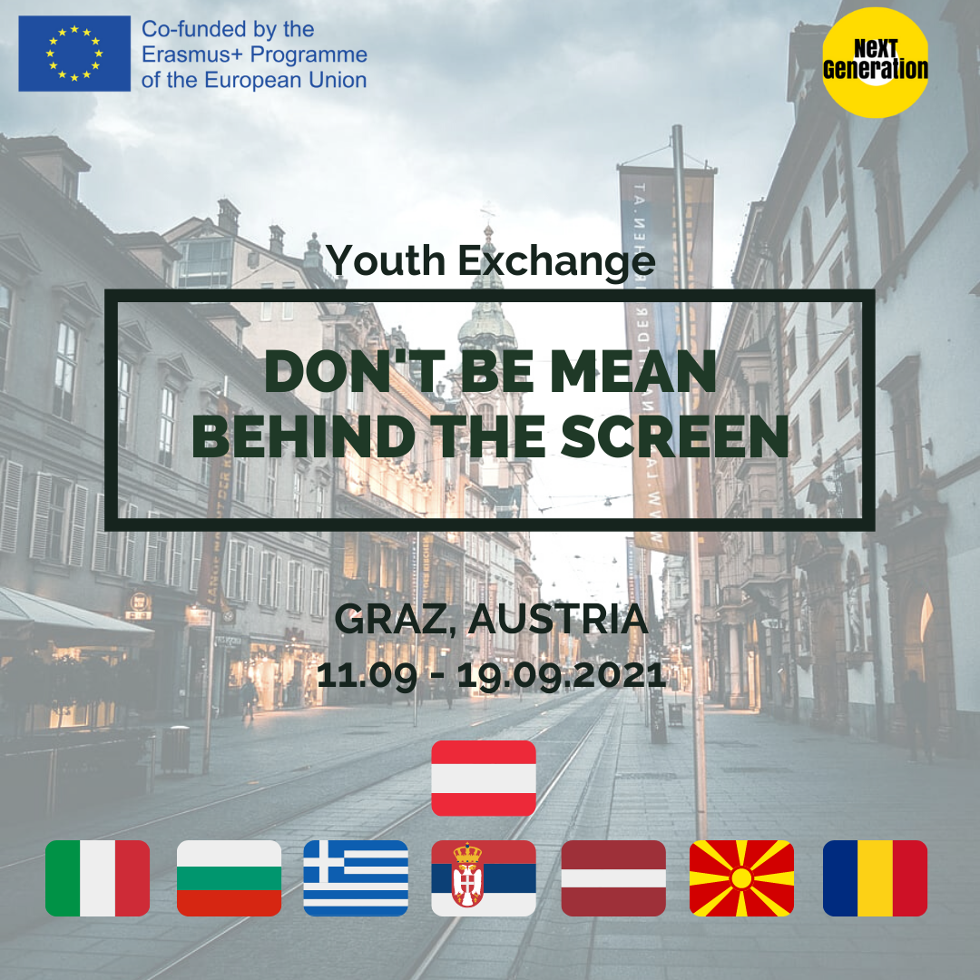 Youth Exchange 'Don't Be Mean, Behind The Screen!', 11.09 – 19.09.2021- Graz, Austria